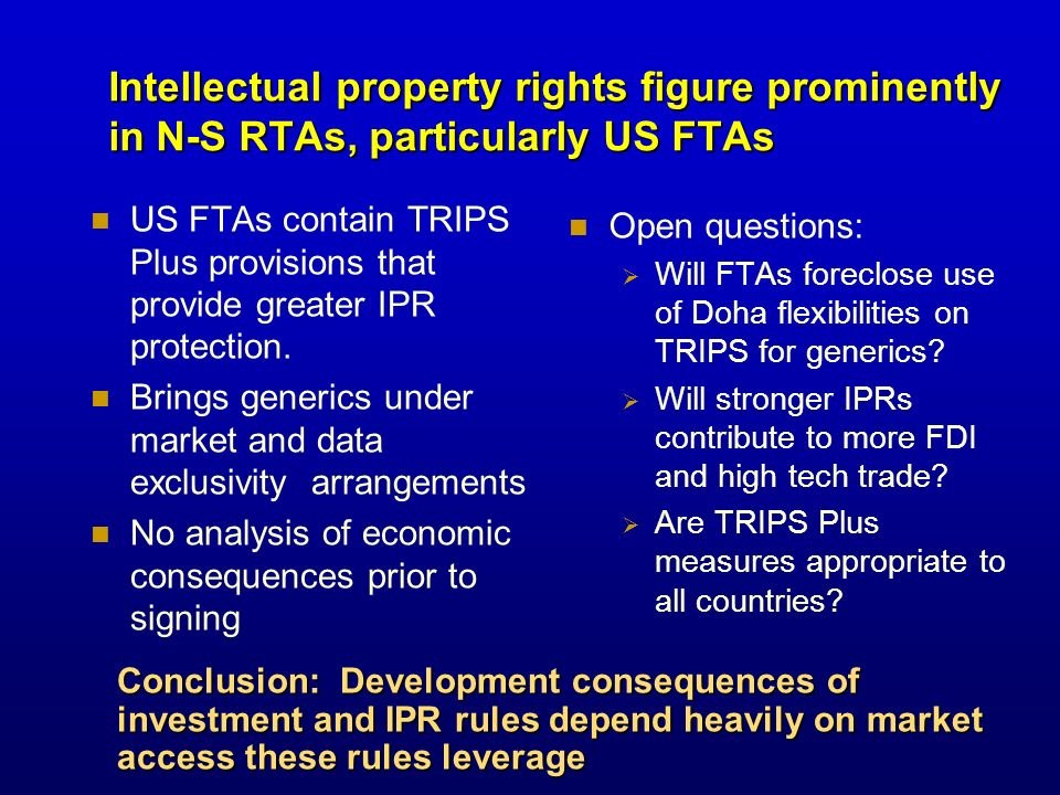 Intellectual property rights figure prominently in N-S RTAs, particularly US FTAs