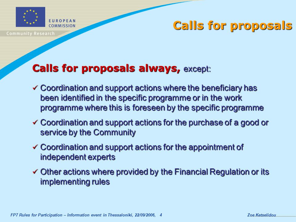 Calls for proposals Calls for proposals always, except: