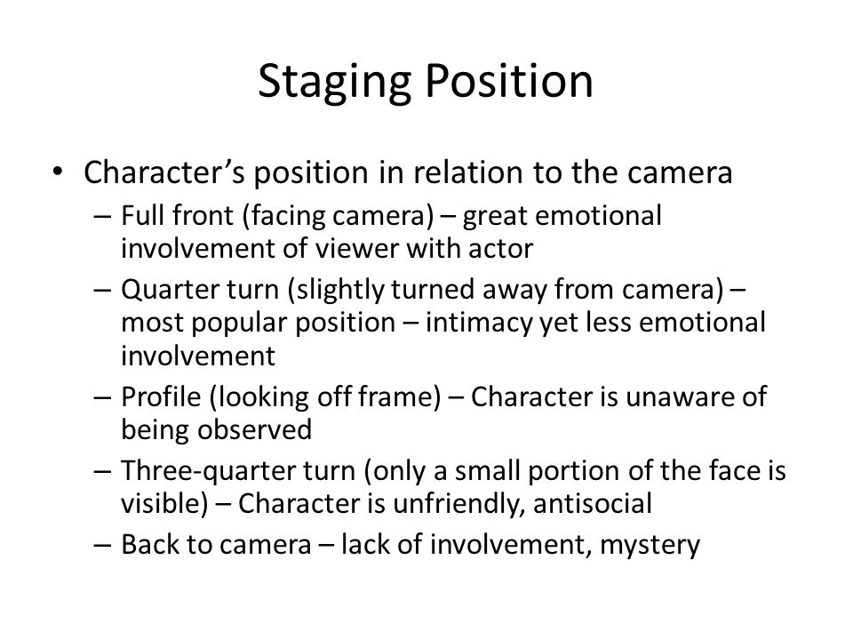 Staging Position Character's position in relation to the camera