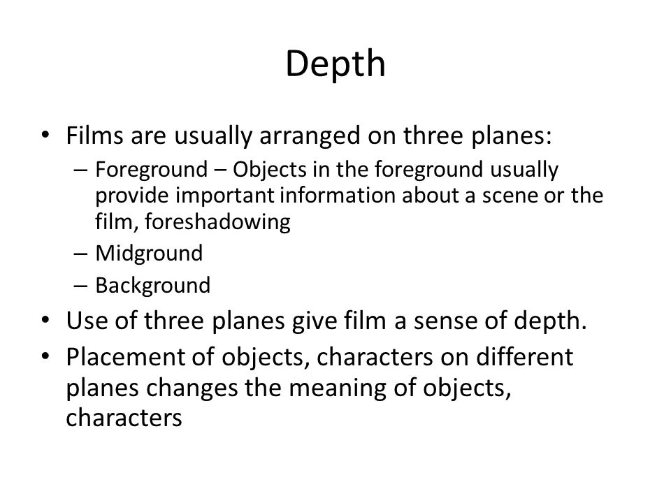 Depth Films are usually arranged on three planes: