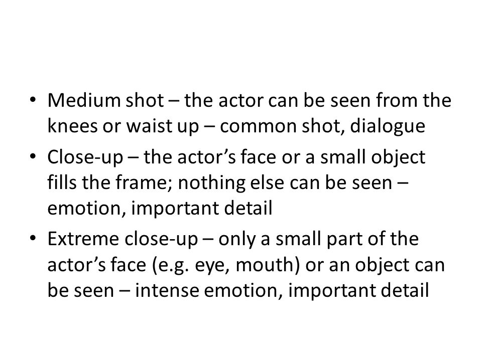Medium shot – the actor can be seen from the knees or waist up – common shot, dialogue