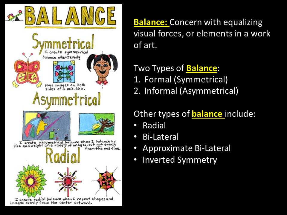 Balance: Concern with equalizing visual forces, or elements in a work of art.