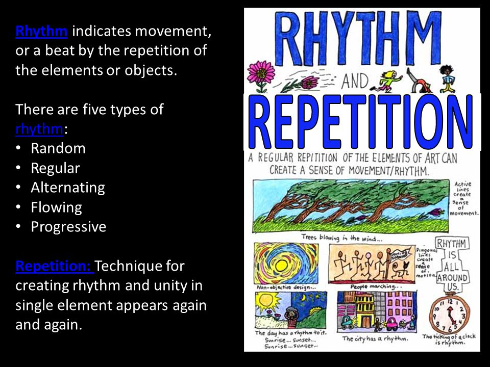 Rhythm indicates movement, or a beat by the repetition of the elements or objects.