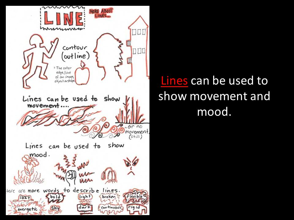 Lines can be used to show movement and mood.