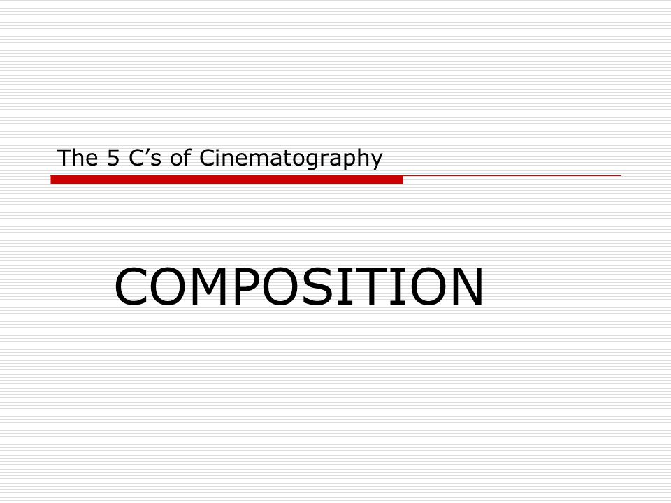 The 5 C\'s of Cinematography - ppt video online download