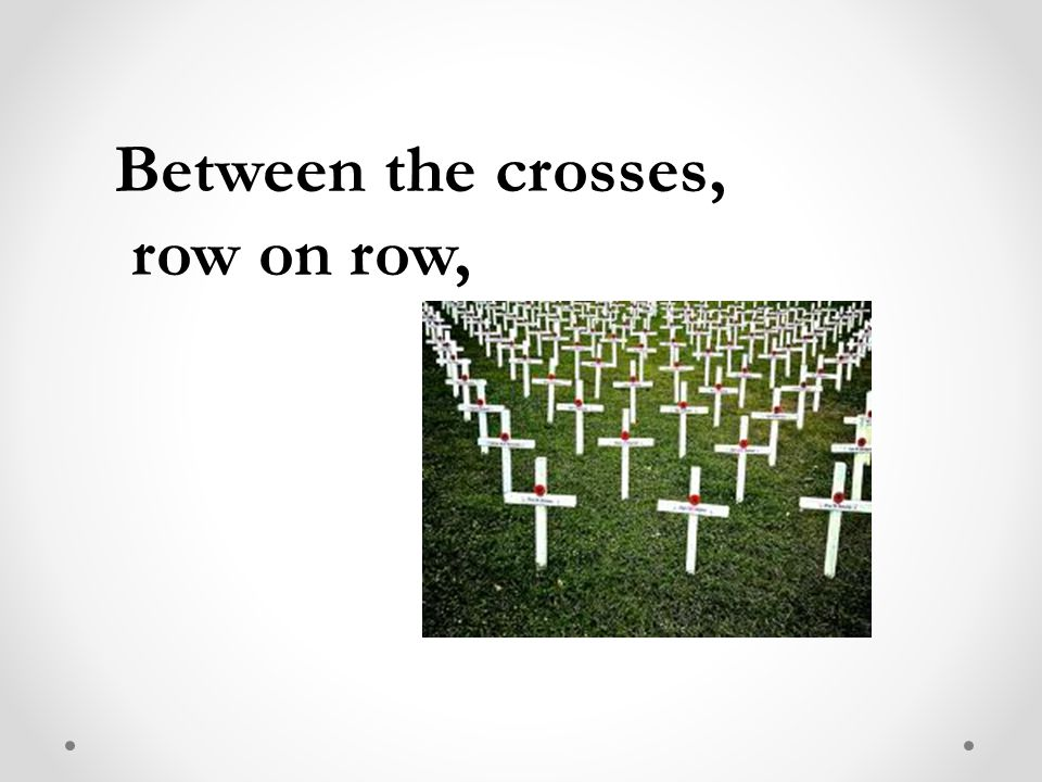 Between the crosses, row on row,