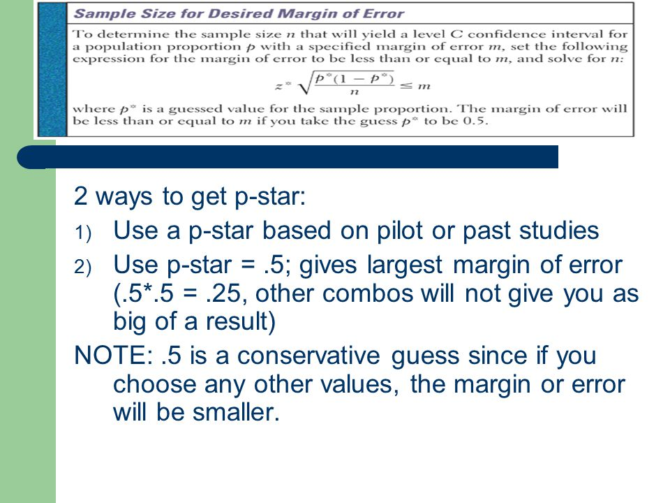 2 ways to get p-star: Use a p-star based on pilot or past studies.