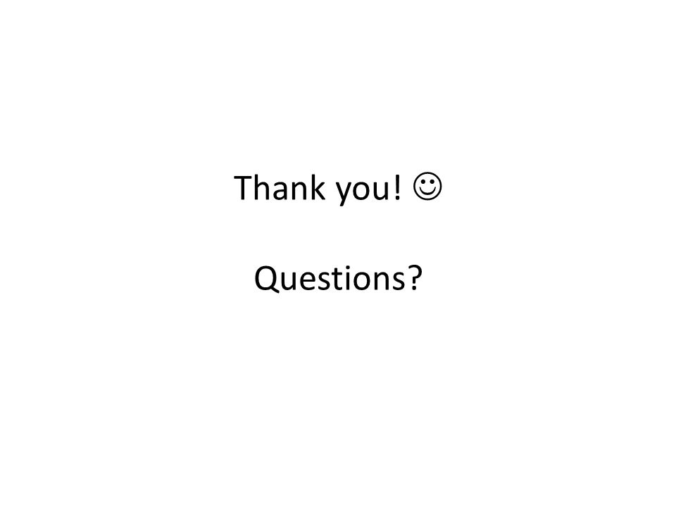 Thank you!  Questions