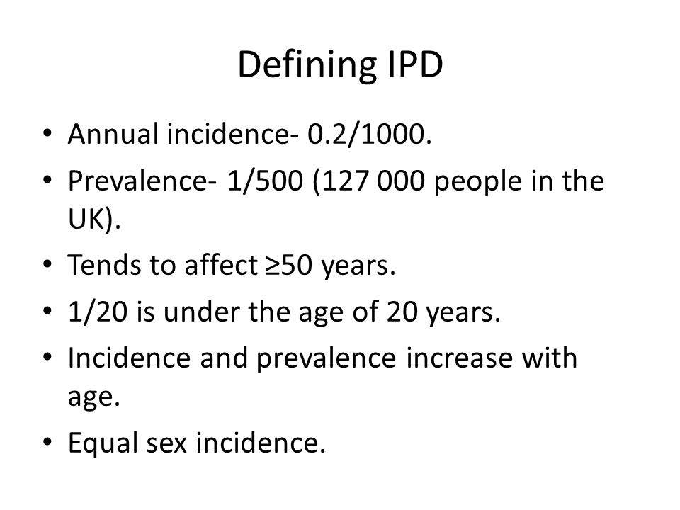 Defining IPD Annual incidence- 0.2/1000.