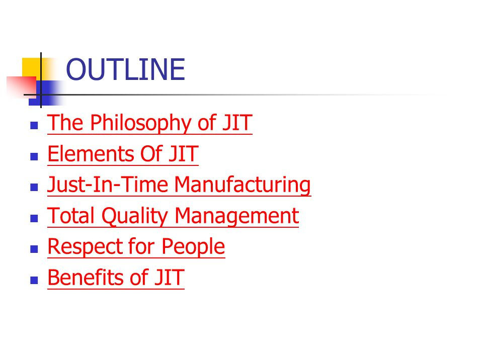 OUTLINE The Philosophy of JIT Elements Of JIT
