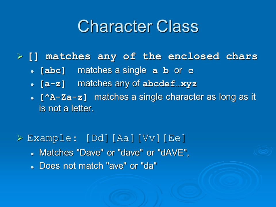 Character Class [] matches any of the enclosed chars