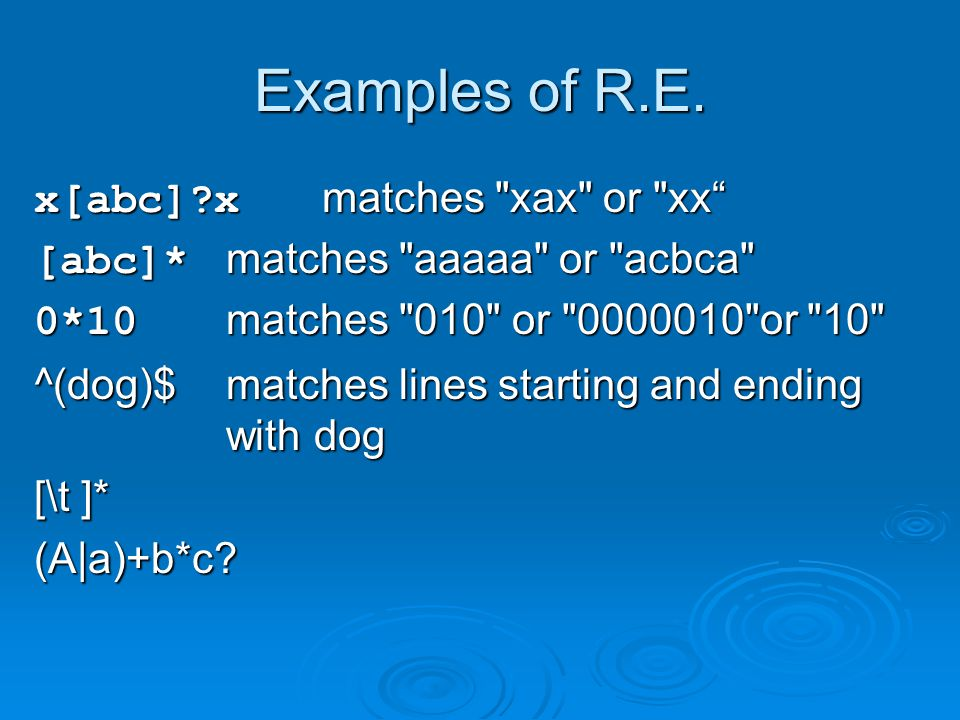 Examples of R.E. x[abc] x matches xax or xx
