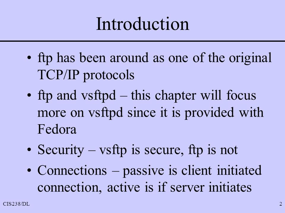 Introduction ftp has been around as one of the original TCP/IP protocols.