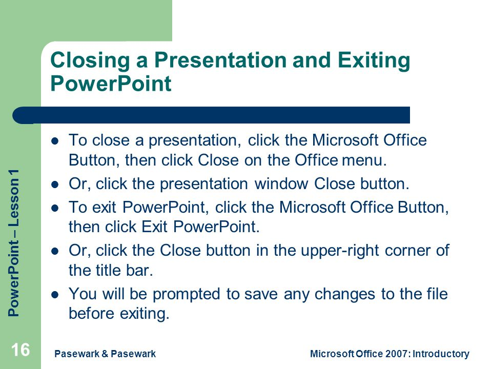 Closing a Presentation and Exiting PowerPoint