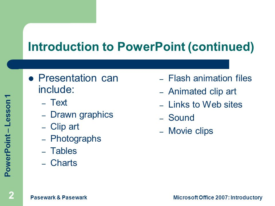 841f1205c0476 Pasewark   Pasewark Microsoft Office 2007  Introductory. Introduction to  PowerPoint. 2 Introduction ...
