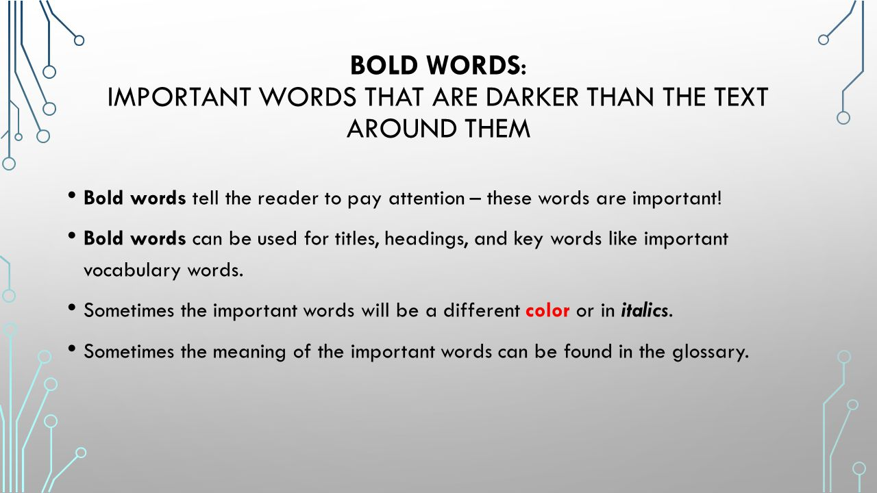 Bold Words: important words that are darker than the text around them
