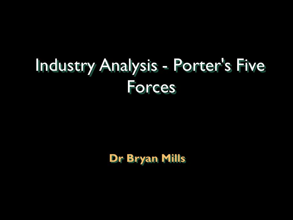 Industry Analysis - Porter s Five Forces