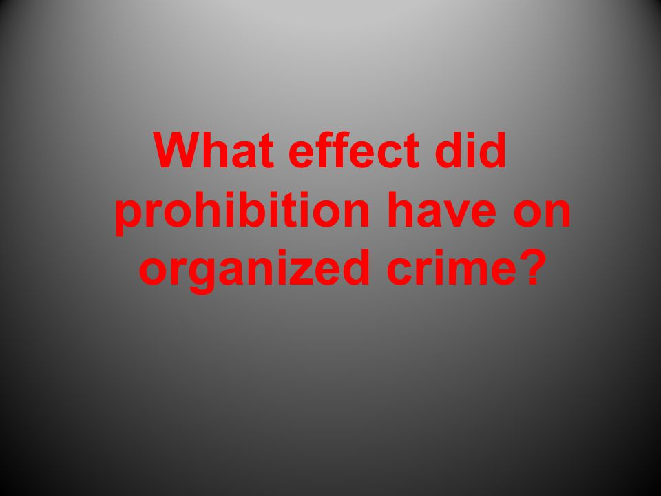 how did prohibition affect organized crime