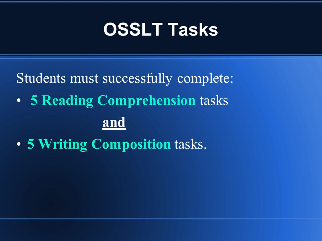 OSSLT Tasks Students must successfully complete: