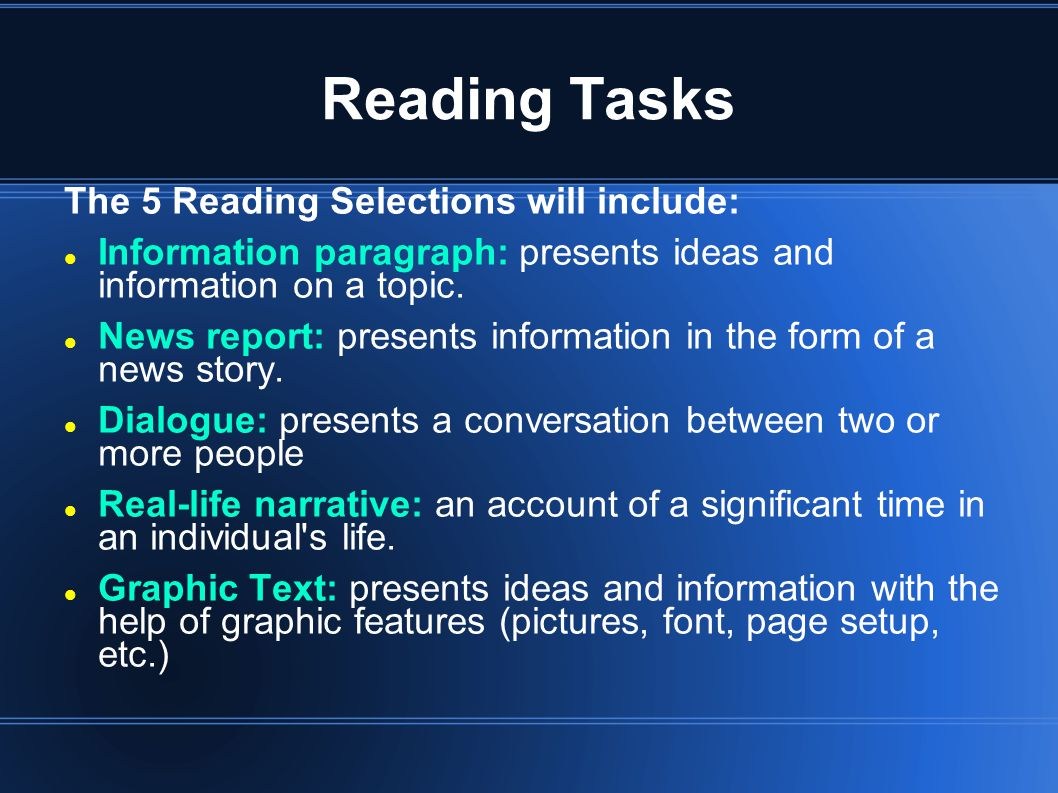 Reading Tasks The 5 Reading Selections will include: