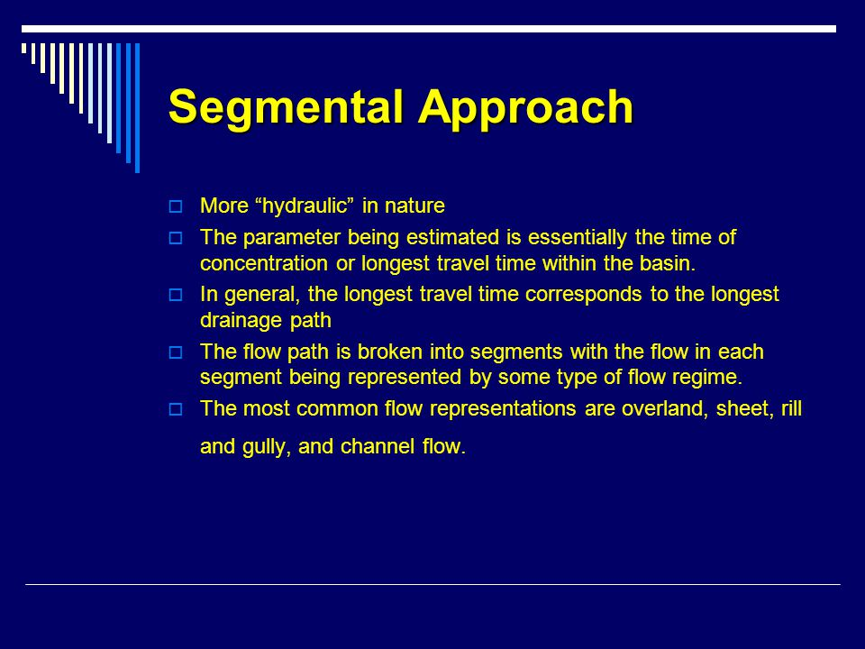 Segmental Approach More hydraulic in nature