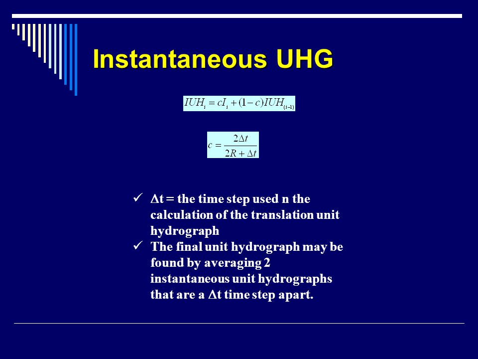 Instantaneous UHG Dt = the time step used n the calculation of the translation unit hydrograph.