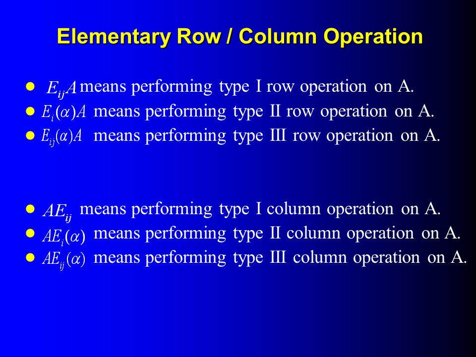 Elementary Row / Column Operation