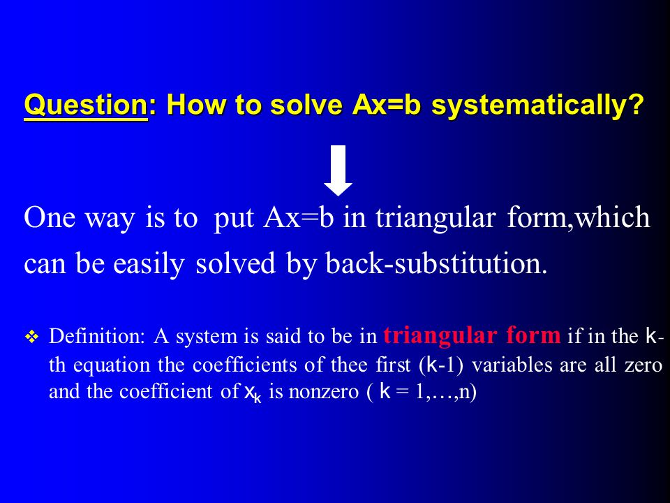 Question: How to solve Ax=b systematically