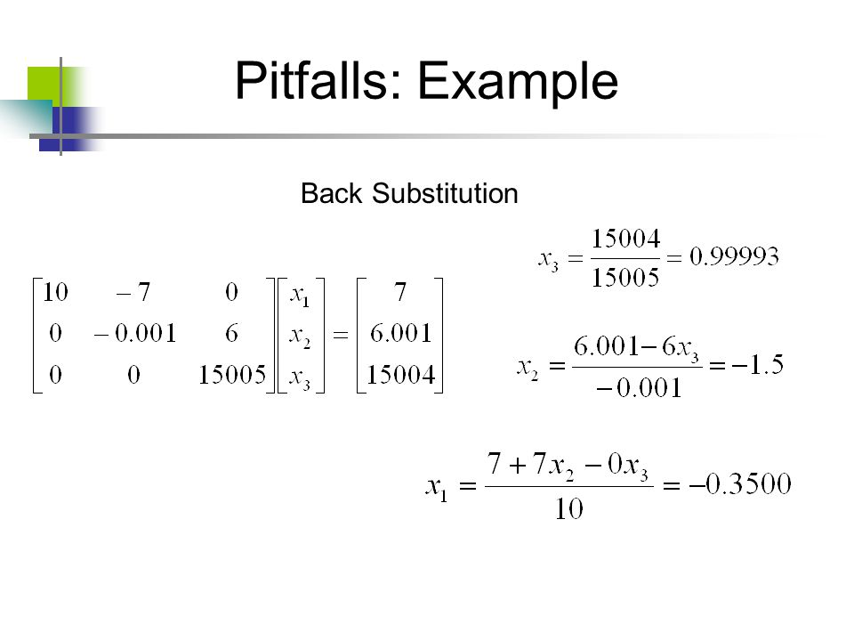 Pitfalls: Example Back Substitution