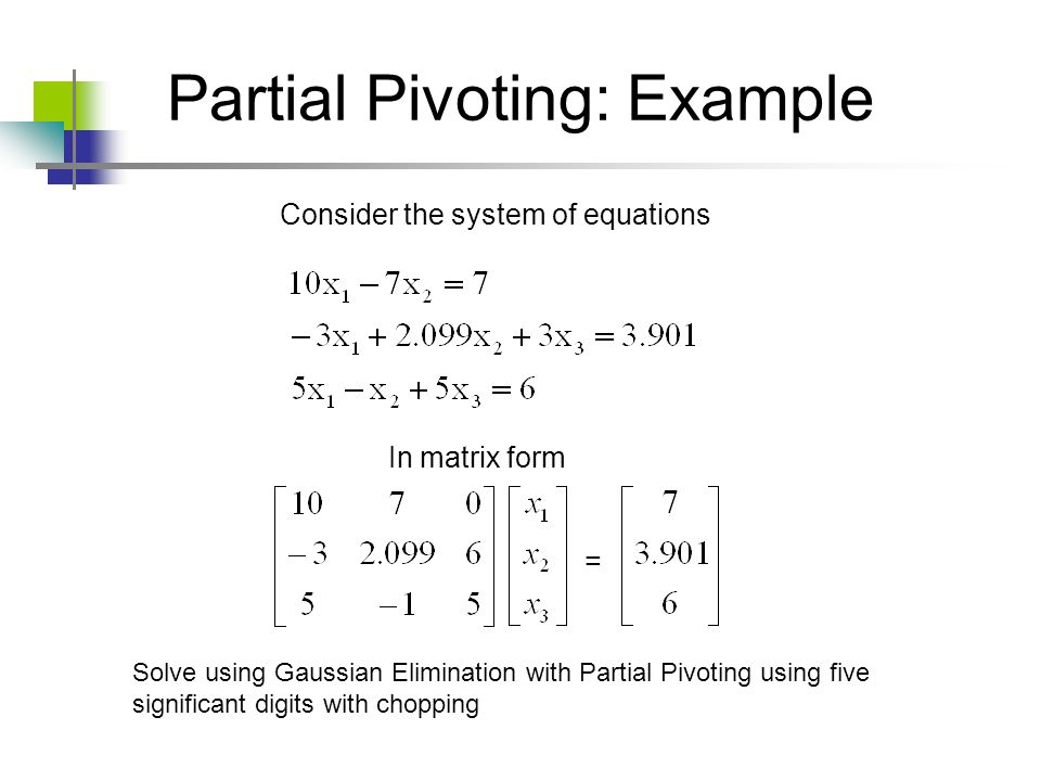 Partial Pivoting: Example