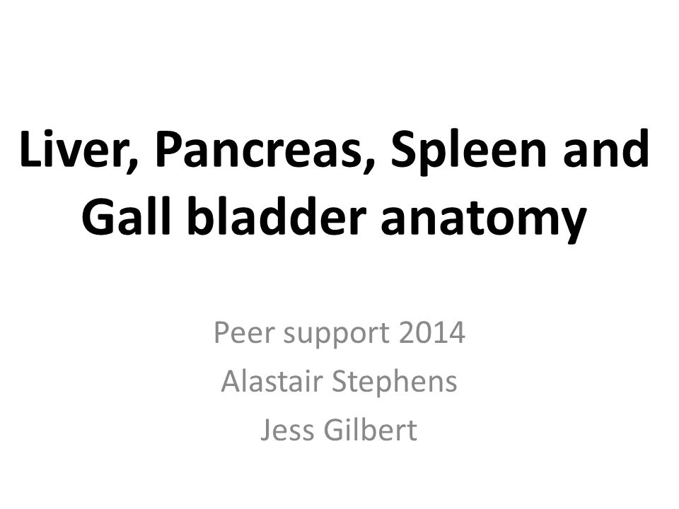 Liver, Pancreas, Spleen and Gall bladder anatomy