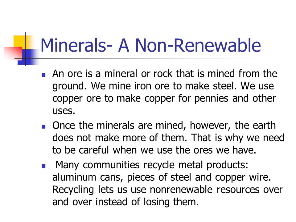 why are metal ores non renewable resources