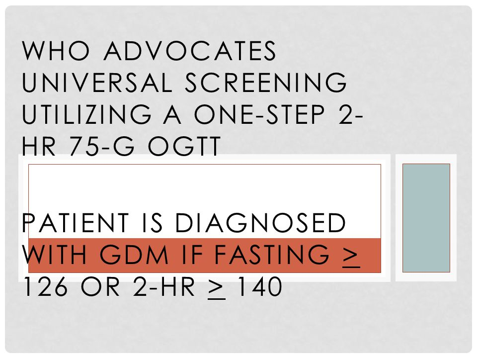 WHO advocates universal screening utilizing a one-step 2-hr 75-g OGTT