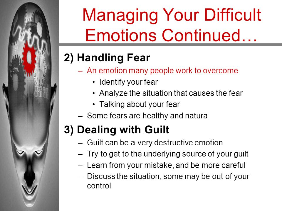 Managing Your Difficult Emotions Continued…