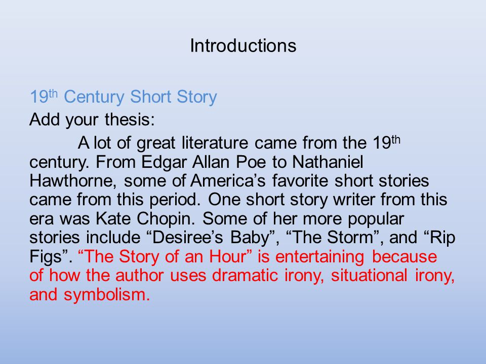 irony in kate chopins short story the story of an hour In the story of an hour by kate chopin we observe many instances of irony irony is the use of words to express something different from and often opposite to their.