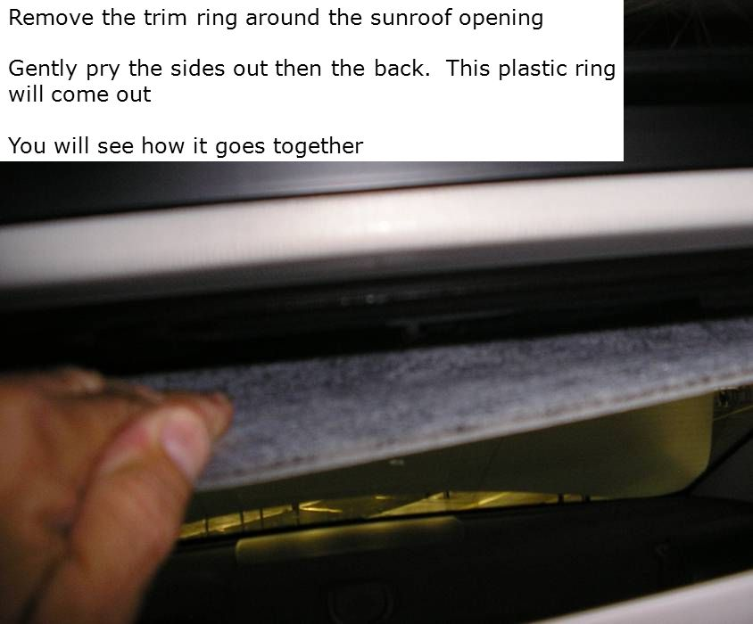 Remove the trim ring around the sunroof opening