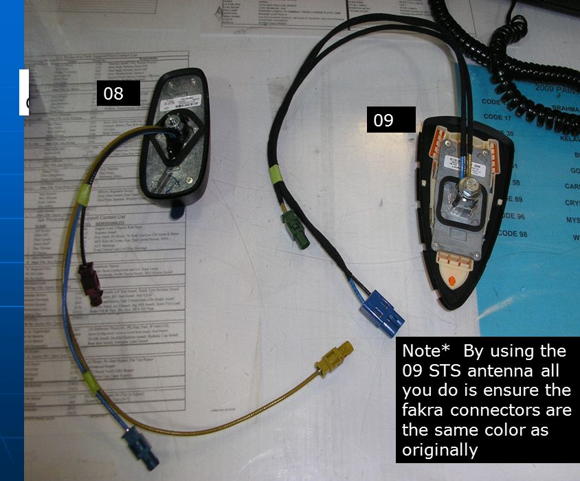 08 CTS CTS. 09. Note* By using the 09 STS antenna all you do is ensure the fakra connectors are the same color as originally.