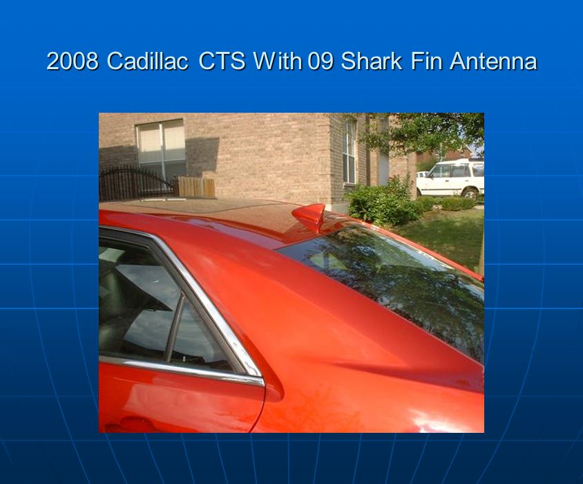 2008 Cadillac CTS With 09 Shark Fin Antenna