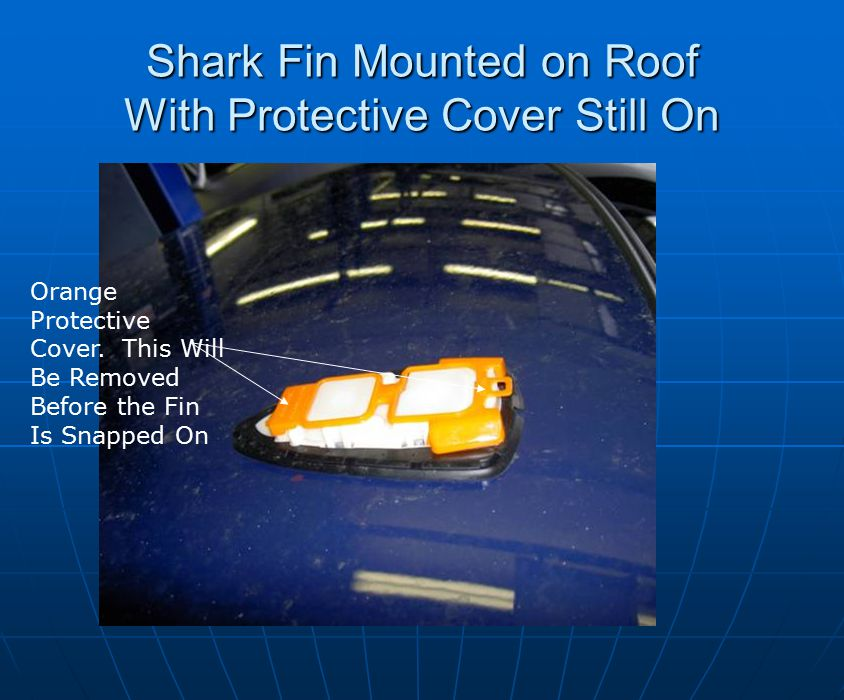 Shark Fin Mounted on Roof With Protective Cover Still On