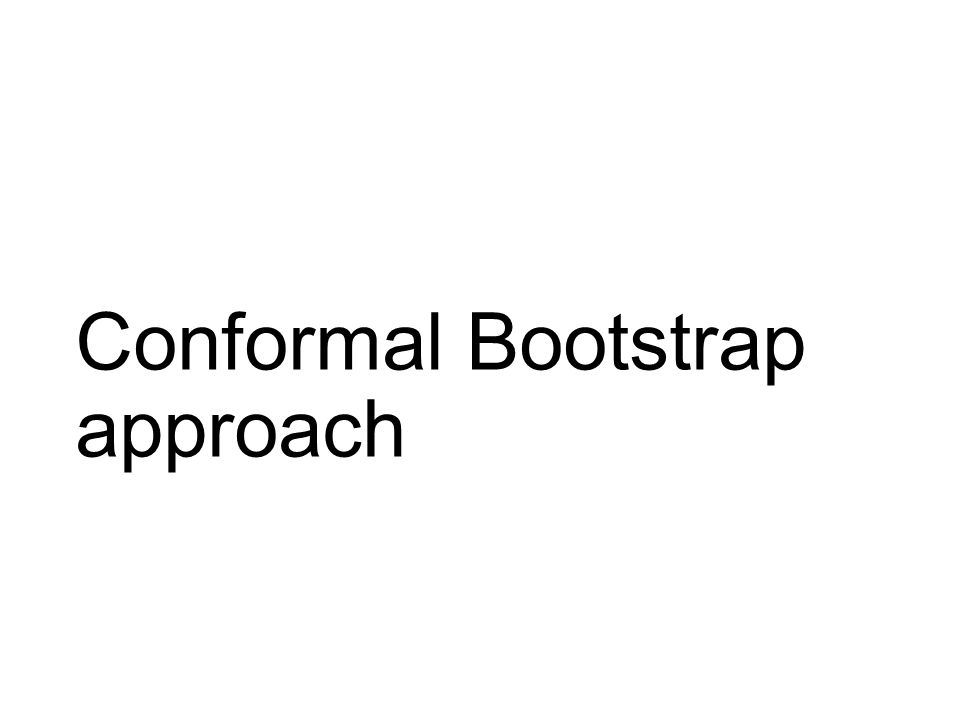 Conformal Bootstrap approach