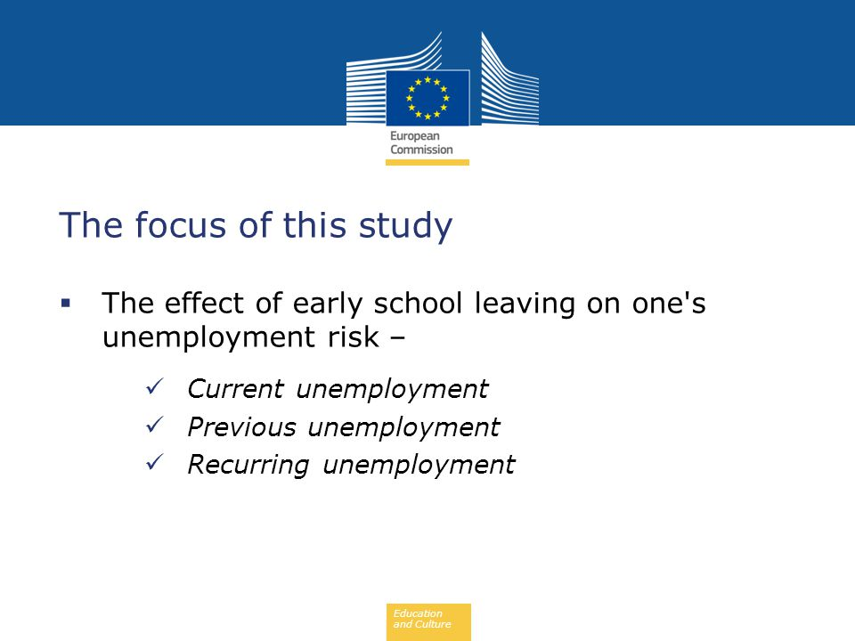 EARLY SCHOOL LEAVING 07/02/2013. The focus of this study. The effect of early school leaving on one s unemployment risk –