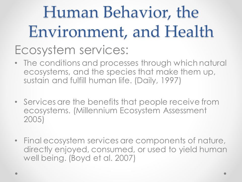 Human Behavior, the Environment, and Health