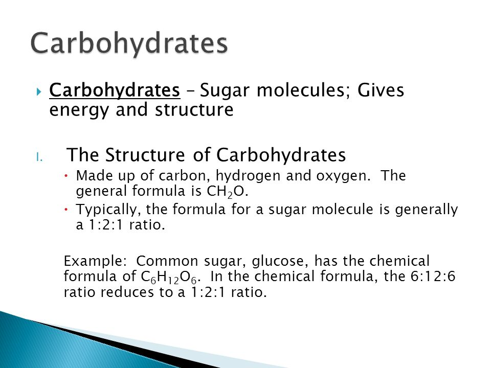 Carbohydrates Carbohydrates – Sugar molecules; Gives energy and structure. The Structure of Carbohydrates.