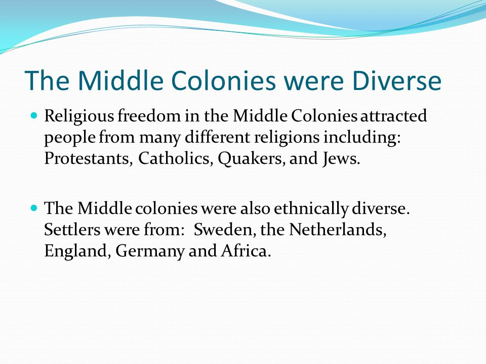 The Middle Colonies were Diverse