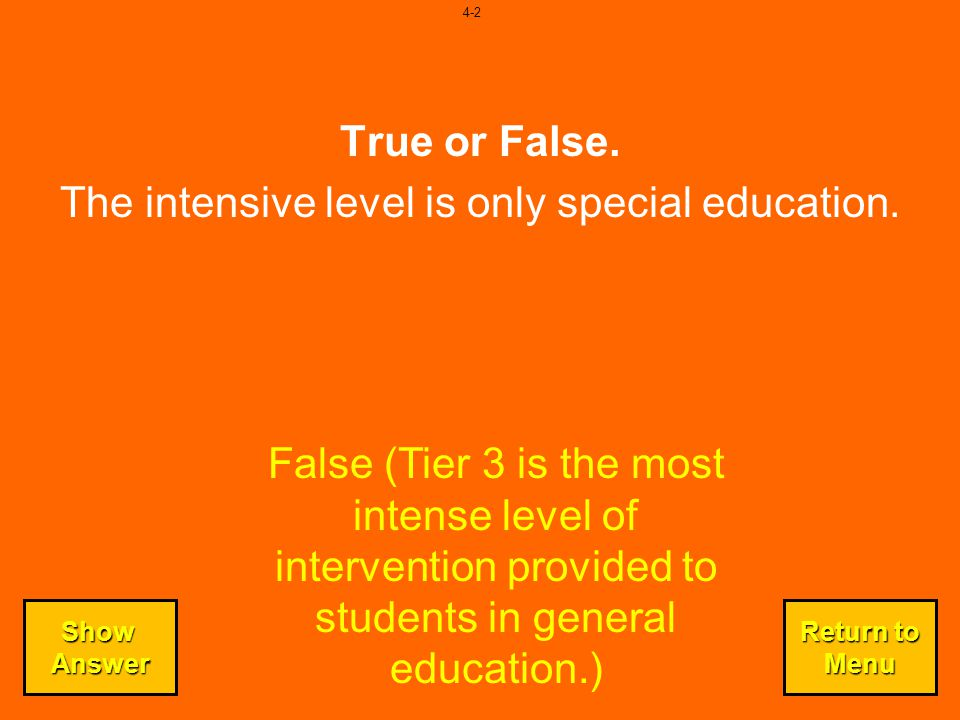 The intensive level is only special education.