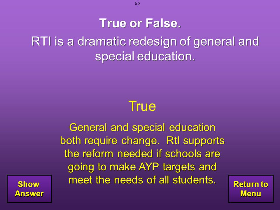 RTI is a dramatic redesign of general and special education.