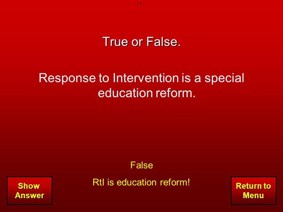 Response to Intervention is a special education reform.