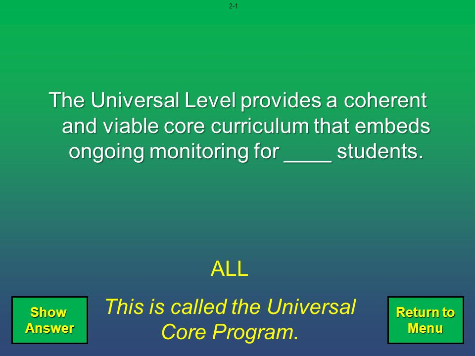 This is called the Universal Core Program.