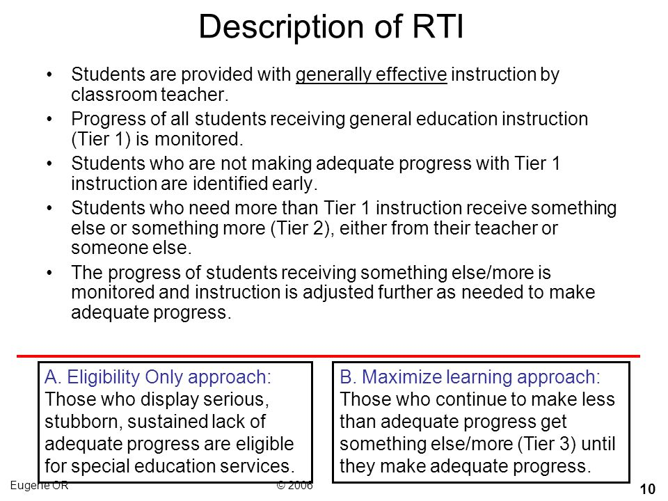 Description of RTI Students are provided with generally effective instruction by classroom teacher.
