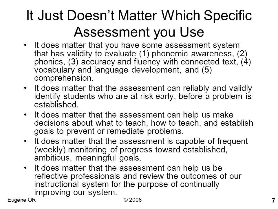 It Just Doesn't Matter Which Specific Assessment you Use